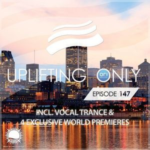 Ori Uplift - Uplifting Only 147 (with Vocal Trance) (03.12.2015)