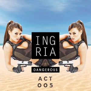 Ingria - Dangerous Act 005 (2017)