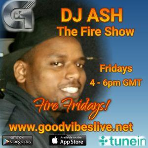 DJ Ash - The Fire Show - 04/03/16 - www.goodvibeslive.net