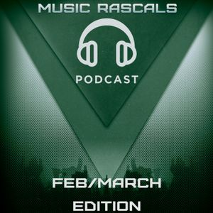Music Rascals  February & March 2017 Podcast