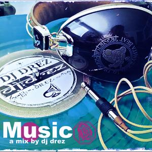Music a mix by Dj Drez part2