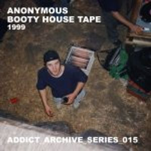 ADDICT_ARCHIVE_015 - anonymous 1999 - Booty House Mixtape
