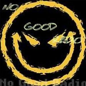 No Good Radio session #9 cheaaaaa!!!