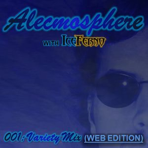 Alecmosphere 001: Variety Mix with Iceferno (Web Edition)