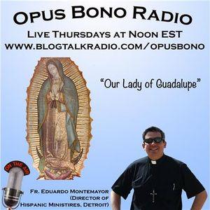 Opus Bono Radio with fr. Eduardo Montemayor