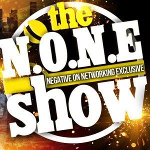 The N.O.N.E. Show - BLACK UPS - 3-22-16