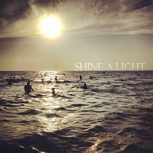Shine A Light 02-09-12