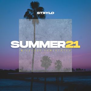@Stxylo - SUMMER 21 OFFICIAL MIX (R&B / HipHop / Afrobeats)