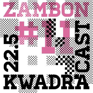 ZAMBON KWADRACAST # 11
