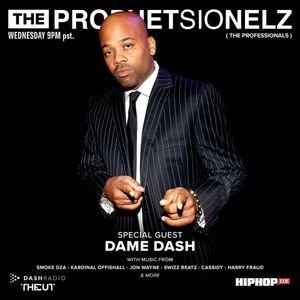 THE PROPHETSIONELZ w/ DAME DASH