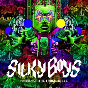 SILKY BOYS - Pure Silk Vol.2: The Tribal Bible