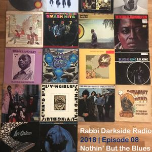 Rabbi Darkside Radio 2018: Episode 8 - Nothin' But The Blues
