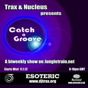 Dj Trax and Nucleus-Catch A Groove 6-Jungletrain 21.03.12