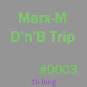 Marx-M_D'n'B_Trip_#0003