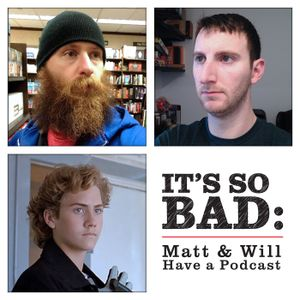 It's So Bad - Episode 010 - The One with Tim