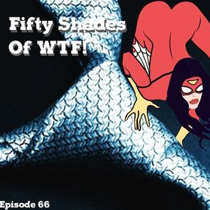 "Hall Of Heros #66 ""Fifty Shades of WTF!"""