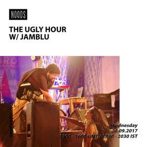 THE UGLY HOUR W/ Jamblu: September '17