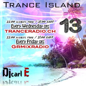 Dj carl E pres Trance Island 013