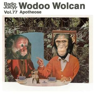Radio Juicy Vol. 77 (Apotheose by Wodoo Wolcan)