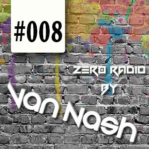 Zer0Radio - Set by VanNash! #008 *23/07/2014