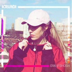 KRUNK Guest Mix 096 :: SHOSH (24 hr Garage Girls / UK) (Live on boxout.fm)