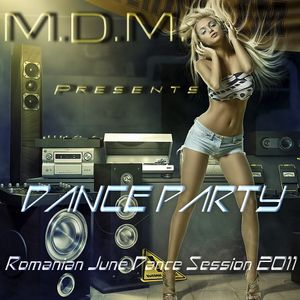 M. D. M. - Dance Party (Romanian June Dance Session 2011)