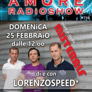 LORENZOSPEED* presents AMORE Radio Show 718 Domenica 25 Febbraio 2018 with MiSTERALF