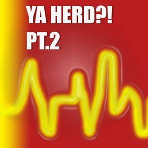 Ya Herd! Pt.2