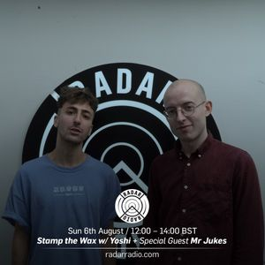 Stamp the Wax w/ Yoshi & Mr Jukes - 6th August 2017