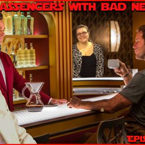 Passengers with Bad News Episode 121