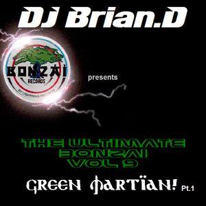 DJ Brian.D - The Ultimate Bonzai Vol 9 Pt.1 (Green Martian)
