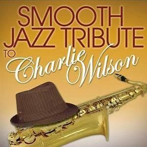 Smooth Jazz Tribute to Charlie Wilson (2012)