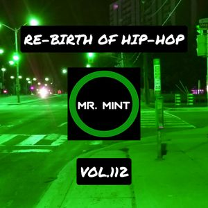 MR. MINT - RE-BIRTH OF HIP-HOP VOL.112