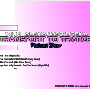 TRANSPORT TO TRANCE #001 (mixed by Alexander Ureka)