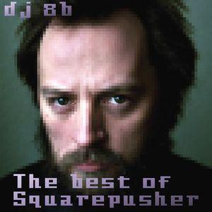 DJ 8b - 2019-02-Best of Squarepusher