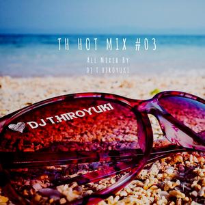 TH HOT MIX #03
