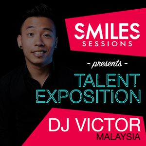 Smiles Sessions Presents Dj Victor Trixter (Malaysia)