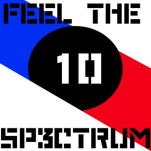 Feel The Sp3ctrum Podcast #10