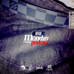 Monday Evening Podcast #1