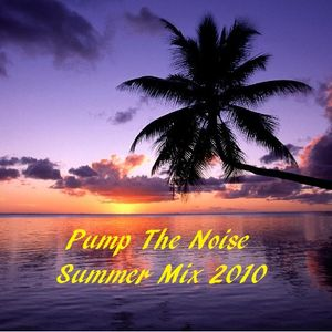 Pump The Noise - Summer Mix 2010