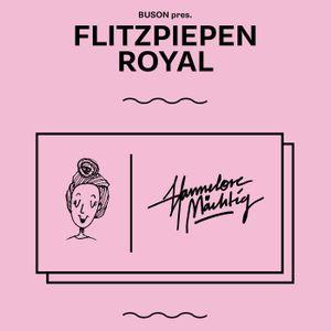 FLITZPIEPEN ROYAL Vol. 1 w/ HANNELORE MÄCHTIG