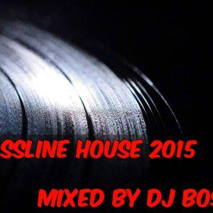 Bassline House 2015 Mixed By Dj Boss