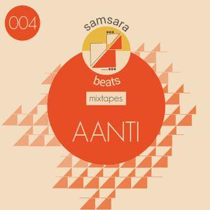 Samsara Beats Mixtapes | 004 | Aanti
