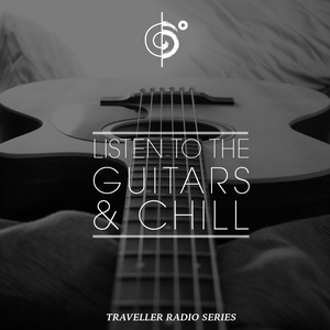 "Traveler's ""Listen to the Guitars & Chill"" Mix"