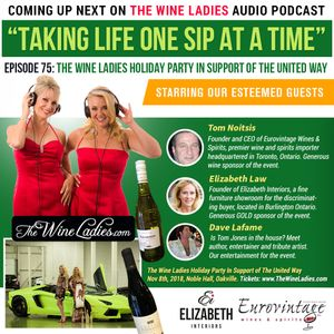 Episode 75: The Wine Ladies Holiday Party for United Way; Tom Noitsis, Elizabeth Law, Dave LaFame