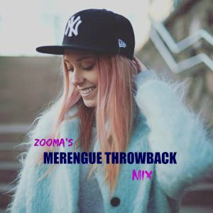 Zooma's THROWBACK MERENGUE Mix