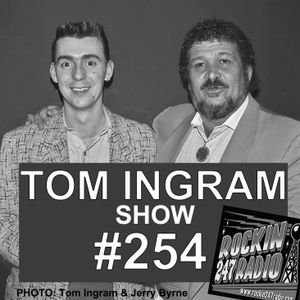 Tom Ingram Show #254 - Rockin 247 Radio