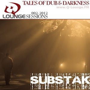 Substak - Q-Lounge Session 002-2012 (Tales of Dub and Darkness)