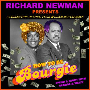 Richard Newman Presents How To Be Bourgie