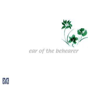 Ear of the Behearer